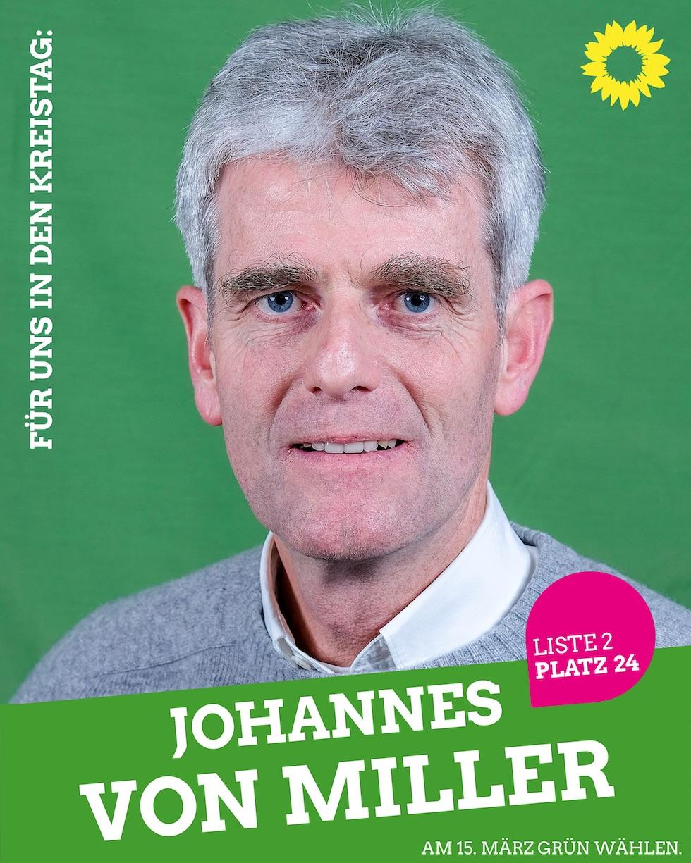 Für uns in den Kreistag: Johannes von Miller