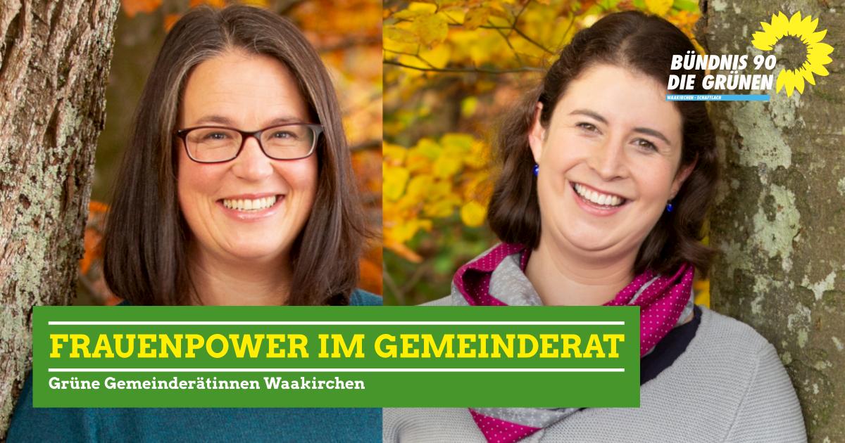 Grüne Gemeinderätinnen Waakirchen – ab jetzt geht's für uns mit jeder Menge Frauenpower zu zweit weiter!